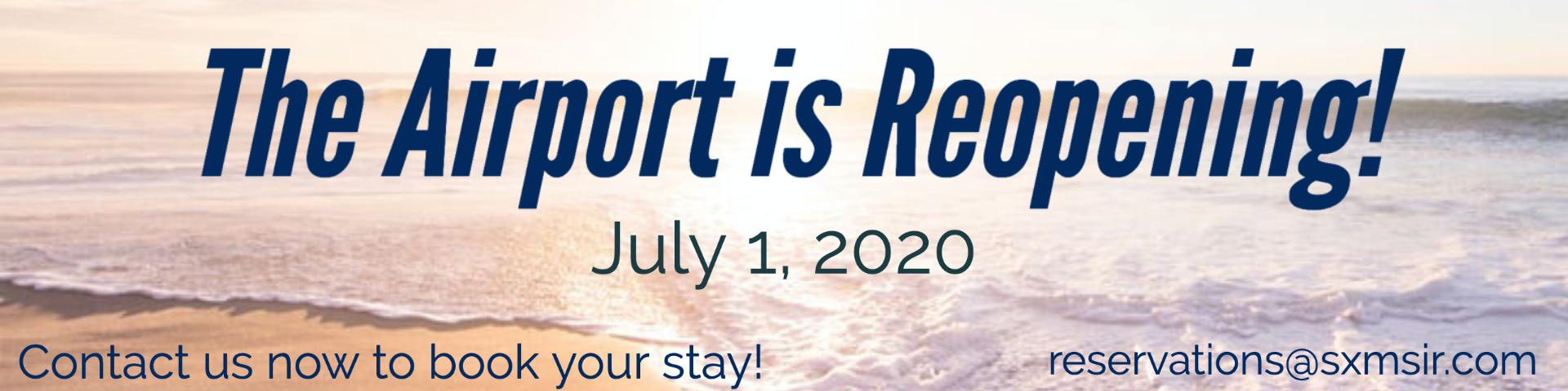 titles image explaining the airport is reopening in st maarten on july 1st. Contact us at reservations@sxmsir.com for detials.